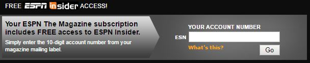 Once your get your ESPN Magazine in the mail you can use it to get free access to ESPN Insider.